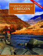 Complete Anglers Guide to Oregon-New Edition- John Shewey