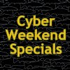 Cyber Weekend Specials