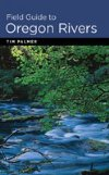 Field Guide to Oregon Rivers by Tim Palmer