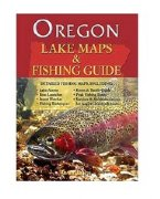 Oregon Lake Maps & Fishing Guide [Paperback]
